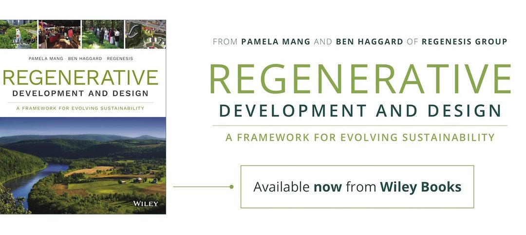 Regenerative Development and Design: A Framework for Evolving Sustainability – available now!